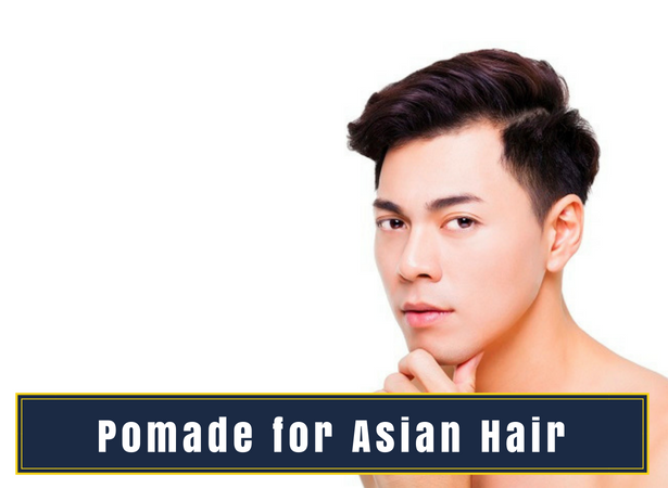 Pomade for asian hair