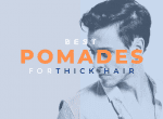 best pomade for thick hair image