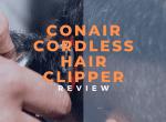 conair cordless hair clipper review image